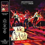 CLASH - BORED WITH THE US FESTIVAL