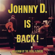 FATAL FLOWERS - JOHNNY D. IS BACK!