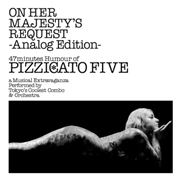 PIZZICATO FIVE - ON HER MAJESTY'S REQUEST