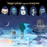 DELIRIO, FREDDY -& THE PHANTOMS- - THE CROSS