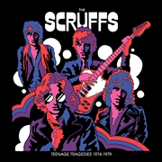 SCRUFFS - TEENAGE TRAGEDIES 1974-1979