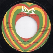 CORPORATION OF LOVE - GIVE THANKS AND PRAISE PARTS 1 & 2