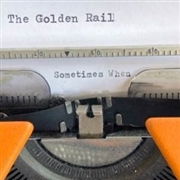 GOLDEN RAIL - SOMETIMES WHEN