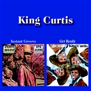 KING CURTIS - INSTANT GROOVE/GET READY