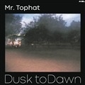 MR. TOPHAT - DUSK TO DAWN PART I (2LP)