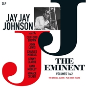 JOHNSON, JAY JAY - THE EMINENT J.J. JOHNSON, VOL. 1 & 2