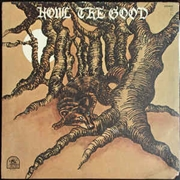HOWL THE GOOD - HOWL THE GOOD