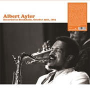 AYLER, ALBERT - RECORDED IN STOCKHOLM, OCTOBER 25TH, 1962 (2LP)