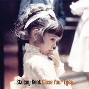 KENT, STACEY - CLOSE YOUR EYES (2LP)