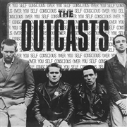 OUTCASTS (N. IRELAND) - SELF CONSCIOUS OVER YOU