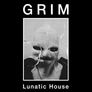 GRIM - LUNATIC HOUSE