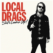 LOCAL DRAGS - SHIT'S LOOKIN' UP