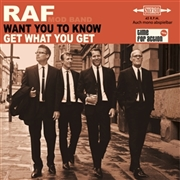 RAF - WANT YOU TO KNOW/GET WHAT YOU GET