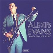 EVANS, ALEXIS - I MADE A DEAL WITH MYSELF/YOUR WORDS