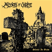 MISSION OF CHRIST - SILENCE IN GRAVE (+FLEXI)