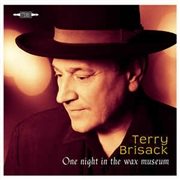 BRISACK, TERRY - ONE NIGHT AT THE WAX MUSEUM