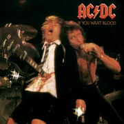 AC/DC - IF YOU WANT BLOOD, YOU'VE GOT IT