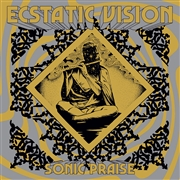 ECSTATIC VISION - SONIC PRAISE (SILVER)