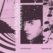 TELEVISION PERSONALITIES - SOME KIND OF TRIP (SINGLES 1990-1994) (2CD)