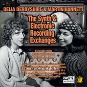 DERBYSHIRE, DELIA -& MARTIN HANNETT- - SYNTH AND ELECTRONIC RECORDING EXCHANGES