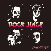ROCK JUICE - DRINK ALL NIGHT