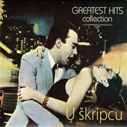 U SKRIPCU - GREATEST HITS COLLECTION