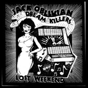 OBLIVIAN, JACK -& THE DREAM KILLERS- - LOST WEEKEND (SWEDEN)