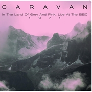 CARAVAN - (LIVE) IN THE LAND OF GREY AND PINK