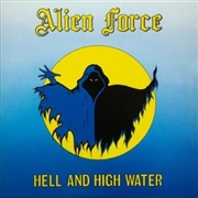 ALIEN FORCE - (YELLOW) HELL AND HIGH WATER