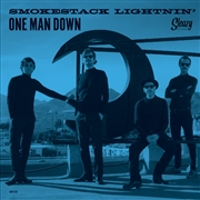 SMOKESTACK LIGHTNIN' - ONE MAN DOWN/TENNESSEE STUD