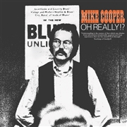 COOPER, MIKE (60S) - OH REALLY!?