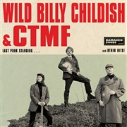 CHILDISH, BILLY -& CTMF- - LAST PUNK STANDING... AND OTHER HITS!