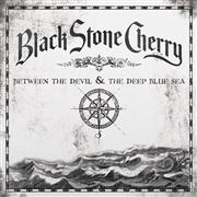 BLACK STONE CHERRY - BETWEEN THE DEVIL & THE DEEP BLUE SEA (NL)