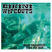 BIKINI WIPEOUTS - SUNK TREASURES FROM THE DEEP