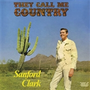 CLARK, SANFORD - THEY CALL ME COUNTRY