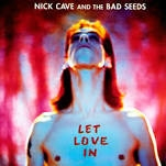 CAVE, NICK -& THE BAD SEEDS- - LET LOVE IN