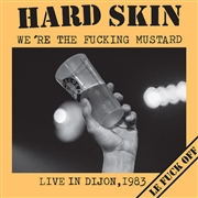 HARD SKIN - WE'RE THE FUCKING MUSTARD