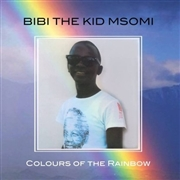 MSOMI, BIBI -THE KID- - COLOURS OF THE RAINBOW