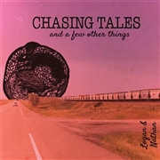 LOGAN & NATHAN - CHASING TALES (AND A FEW OTHER THINGS)
