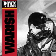 WARISH - DOWN IN FLAMES (COL)