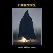 FIREBREATHER - (BLACK) UNDER A BLOOD MOON (2LP)