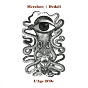 MERZBOW/DEDALI - L'AGE D'OR