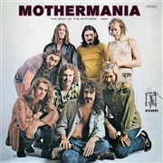 ZAPPA, FRANK -& THE MOTHERS OF INVENTION- - MOTHERMANIA: THE BEST OF THE MOTHERS