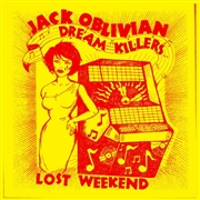 OBLIVIAN, JACK -& THE DREAM KILLERS- - LOST WEEKEND (USA)