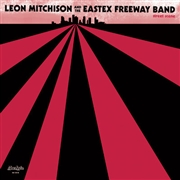 MITCHISON, LEON -& THE EASTEX FREEWAY BAND- - STREET SCENE