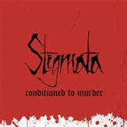 STIGMATA - CONDITIONED TO MURDER