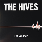 HIVES - I'M ALIVE/GOOD SAMARITAN