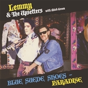 LEMMY & THE UPSETTERS WITH MICK GREEN - BLUE SUEDE SHOES/PARADISE