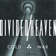 DIVIDED HEAVEN - COLD WAR