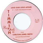 SMITH, CARLTON JUMEL -& COLD DIAMOND & MINK- - LOVE OUR LOVE AFFAIR